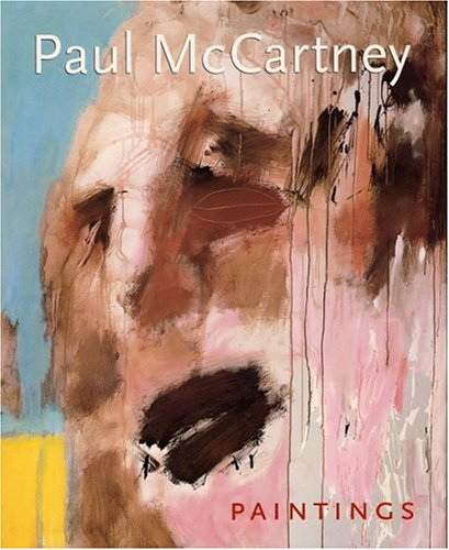 Paul McCartney Paintings Brian Clarke Julian Treuherz Barry Miles Wolfgang Suttner Christoph Tannert 9780821226735 Amazon Books