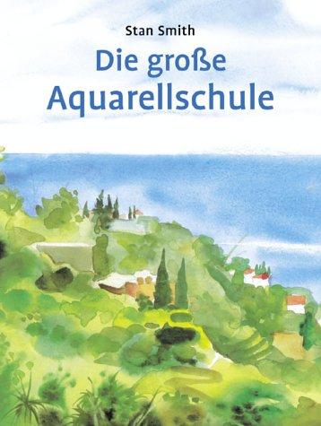 Die grosse Aquarellschule