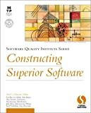 Constructing Superior Software (Software Quality Institute Series)