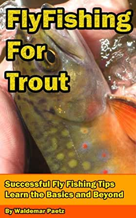 Amazon.com: Fly Fishing For Trout: Successful Fly Fishing ...