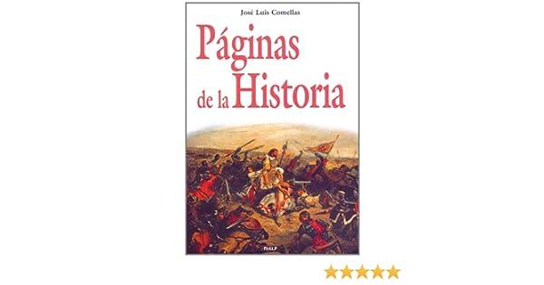 Páginas de la Historia (Historia y Biografías): Amazon.es: Comellas García-Lera, José Luis: Libros