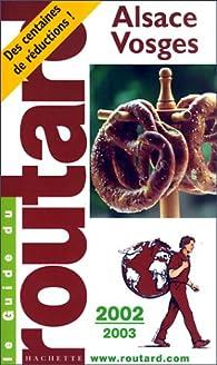 Guide du routard. Alsace, Vosges. 2002-2003 par  Guide du Routard