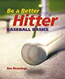Be a Better Hitter, Buz Brundage, 0806924616