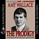 The Prodigy: A Biography of William James Sidis, America's Greatest Child Prodigy Audiobook by Amy Wallace Narrated by Aze Fellner
