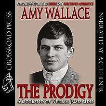 The Prodigy: A Biography of William James Sidis, America's Greatest Child Prodigy | Livre audio Auteur(s) : Amy Wallace Narrateur(s) : Aze Fellner