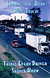 Sharing The Road With Trucks - Things Every Driver Should Know