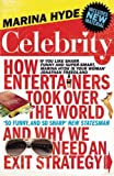 Celebrity: How Entertainers Took Over the World and Why We Need an Exit Strategy by Marina Hyde (2010-05-03)