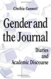 Gender and the Journal : Diaries and Academic Discourse, Gannett, Cinthia, 0791406849