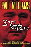 Evil Empire: John Gilligan, His Gang & the Execution of Journalist Veronica Guerin