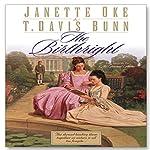 The Birthright: Song of Acadia, Book #3 | Jeanette Oke,T. Davis Bunn
