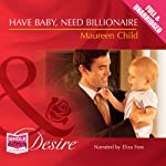 Have Baby, Need Billionaire | Maureen Child