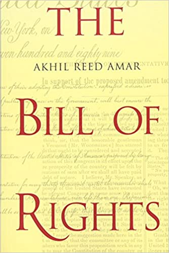 amazon the bill of rights creation and reconstruction akhil