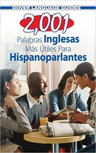 2,001 Palabras Inglesas Mas Utiles para Hispanoparlantes (Dover Language Guides Spanish) by Pablo Garcia Loaeza (2011-03-17)