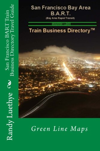 San Francisco BART Train Business Directory Travel Guide: Green Line ()