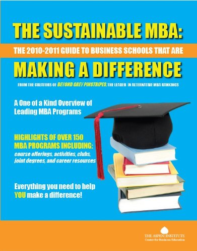 Download The Sustainable MBA: The 2010-2011 Guide to Business Schools That Are Making a Difference Pdf