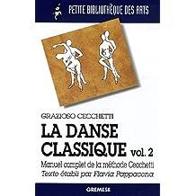 DANSE CLASSIQUE VOLUME 2 T02 (LA) : MANUEL COMPLETDE MA MÉTHODE CECCHETTI