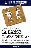 La danse classique - Volume 2: Manuel complet de la méthode Cechetti