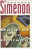 Maigret in Holland, Georges Simenon, 0151551596