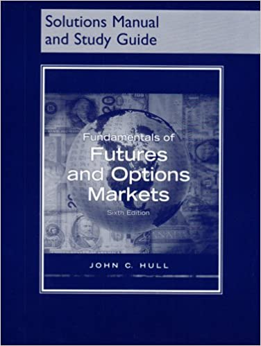 Fundamentals of futures and options markets solutions manual and fundamentals of futures and options markets solutions manual and study guide 6th edition fandeluxe Image collections