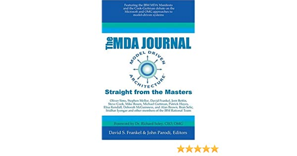 The Mda Journal Model Driven Architecture Straight From Masters Paperback November 30 2004