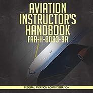Aviation Instructor's Handbook: FAA-H-808
