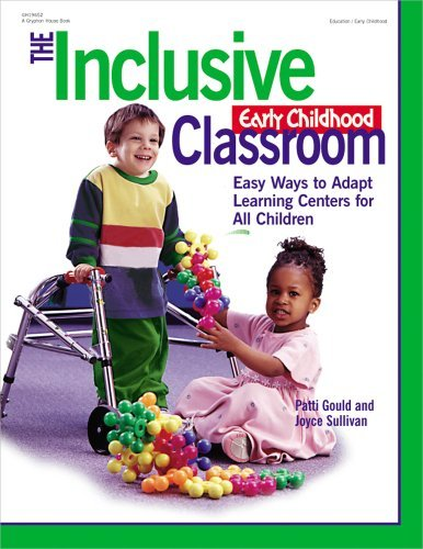 The Inclusive Early Childhood Classroom: Easy Ways to Adapt Learning Centers for All Children by Gould Patti Sullivan Joyce (1999-09-01) Paperback