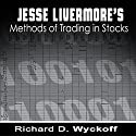 Jesse Livermore's Methods of Trading in Stocks Hörbuch von Richard D. Wyckoff, Jesse Livermore Gesprochen von: Jason McCoy