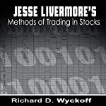 Jesse Livermore's Methods of Trading in Stocks | Richard D. Wyckoff,Jesse Livermore