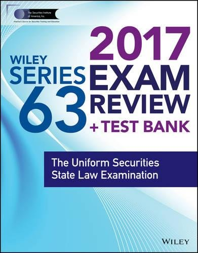 Wiley FINRA Series 63 Exam Review 2017: The Uniform Securities Sate Law Examination