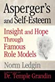 Asperger's and Self-Esteem: Insight and Hope through Famous Role Models