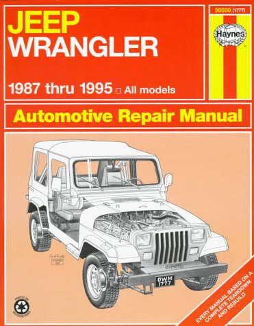Jeep Wrangler Automotive Repair Manual: Models Covered : All Jeep Wrangler Models 1987 Through 1995 (Haynes Auto Repair (1995 Jeep Wrangler Manual)