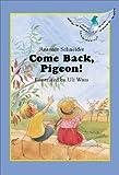 Come Back, Pigeon!, Antonie Schneider, 0735814163