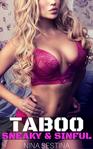 TABOO: Sneaky and Sinful: Older Man Younger Woman