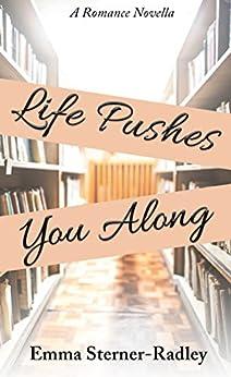 Life Pushes You Along by [Sterner-Radley, Emma]