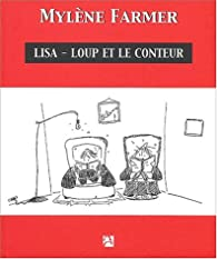 Lisa-Loup et le Conteur par Mylène Farmer