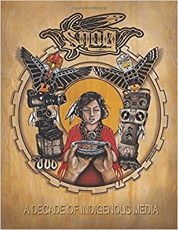 SNAG Anthology: A Decade of Indigenous Media, 2003-2013 by Ras K'Dee (2015-07-01)