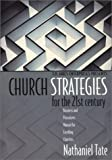 Church Strategies for the 21st Century and In the Multitude of Counsel, Nathanial Tate and Curtis W. Wallace, 1578559979