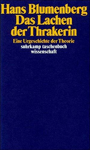 Das Lachen der Thrakerin: Eine Urgeschichte der Theorie (suhrkamp taschenbuch wissenschaft)