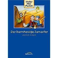 Der barmherzige Samariter (Arbeitsheft)*: Kinder-Mini-Musical