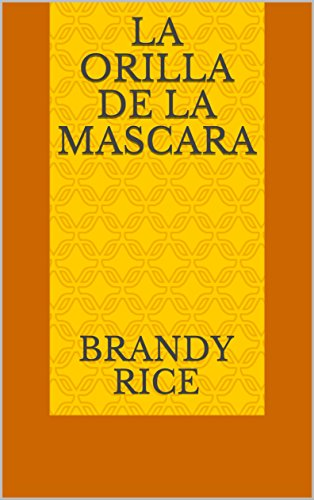 La Orilla de la Mascara (Spanish Edition) by [Rice, Brandy]