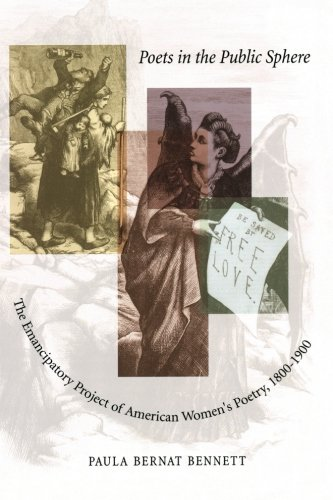 Poets in the Public Sphere: The Emancipatory Project of American Women's Poetry, 1800-1900