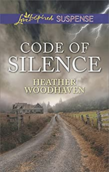 Code of Silence (Love Inspired Suspense) by [Woodhaven, Heather]