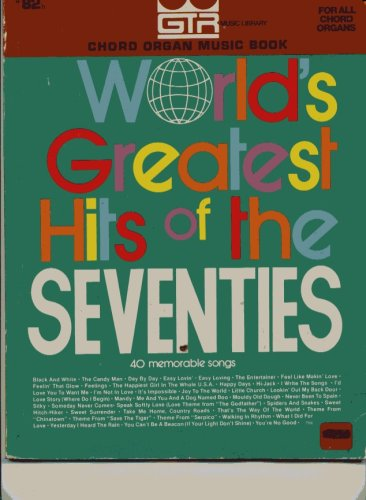 World's Greatest Hits of the 70's (Chord Organ Music Book)
