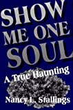 Show Me One Soul, Nancy L. Stallings, 1561673161