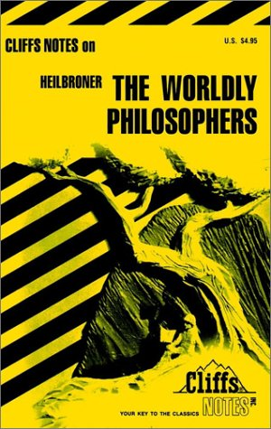 CliffsNotes on Heilbroner's The Worldly Philosophers