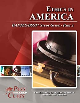 ethics in america dsst essay Home / academics / university catalog / methods of learning and earning credit / exam programs / dsst (formerly dantes) dsst exams phi-287 ethics in america: 3.