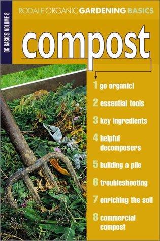 Compost (Rodale Organic Gardening Basics)