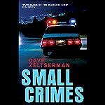 Small Crimes   Dave Zeltserman