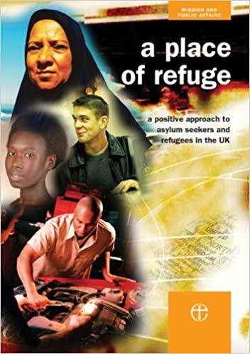 Book A Place of Refuge: A positive approach to asylum seekers and refugees in the UK (Mission & Public Affairs Counc) by Church of England Mission and Public Affairs (2005-04-04)