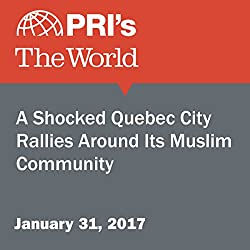 A Shocked Quebec City Rallies Around Its Muslim Community